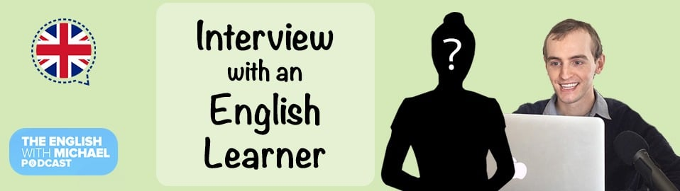 Interview with an English Learner