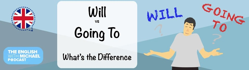 Will vs Going to