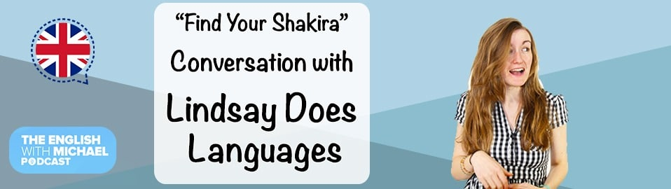 Lindsay Does Languages - Find Your Shakira
