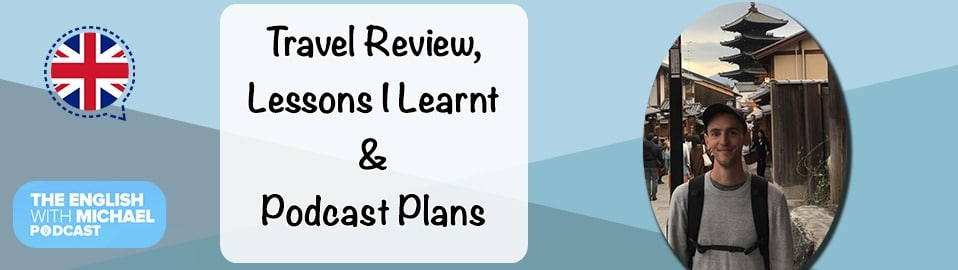 Travel Review and Lessons Learnt