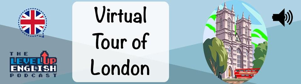 Virtual Tour of London