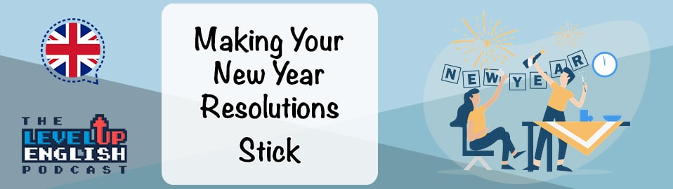 Making your resolutions stick