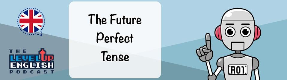 The Future Perfect Tense