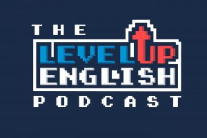 Level-Up-English-Podcast